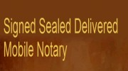 Signed Sealed Delivered Mobile Notary