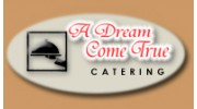A Dream Come True Catering